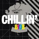 Chillin'/BYOB