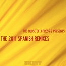 The 2011 Spanish Remixes (The House of X-Press 2 Presents)/X-Press 2