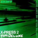 Lost the Feelin' / We Can't Go On/X-Press 2 & Tim Deluxe