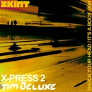 Shock Your Head / It's a Body Jam/X-Press 2 & Tim Deluxe