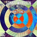 We Ain't Done Yet/Sonny Wharton