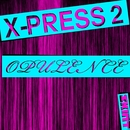 Opulence/X-Press 2
