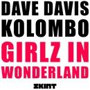 Girlz In Wonderland/Dave Davis & Kolombo