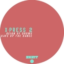 Reign of Drums / Gave Up the Dance/X-Press 2