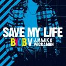 Save My Life (BYOB vs. J Majik & Wickaman)/BYOB