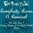 Everybody Loves a Carnival (The Cube Guys & Analog People in a Digital World Remix)/Fatboy Slim