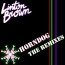 Horndog - Remixes/Linton Brown