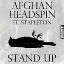 Stand Up (feat. Stapleton)/Afghan Headspin
