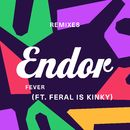 Fever (feat. FERAL is KINKY) [Remix EP]/Endor