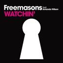Watchin' (feat. Amanda Wilson)/Freemasons
