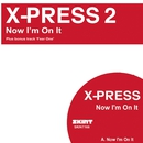Now I'm On It/X-Press 2