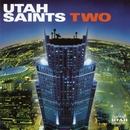 Two/Utah Saints