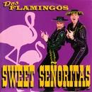 Sweet Señoritas/Dos Flamingos