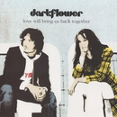 Love Will Bring Us Back Together/Dark Flower