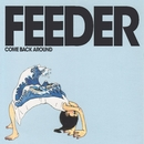 Come Back Around/Feeder