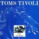 Fina maskiner/Toms Tivoli