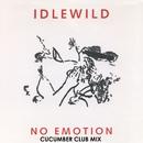 No Emotion (Cucumber Club Mix)/IDLEWILD