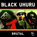 Brutal/Black Uhuru
