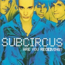 Are You Receiving?/Subcircus