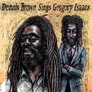 Dennis Brown Sings Gregory Isaacs/Dennis Brown