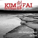 Out There (feat. Basto!) [Kim Fai Remixes]/John Dahlbäck