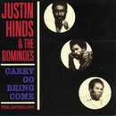 Carry Go Bring Come: Anthology '64-'74/Justin Hinds & The Dominoes