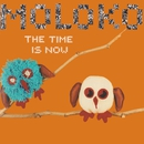 The Time Is Now/Moloko
