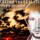 Ultima Thule Suite/Elia David Cmiral