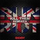 Kill Them (Remixes)/Run Riot