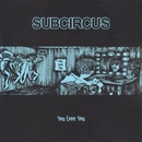You Love You/Subcircus