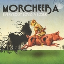 Everybody Loves a Loser/Morcheeba