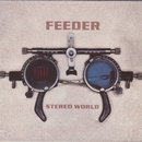 Stereo World/Feeder