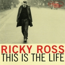 This Is the Life/Ricky Ross