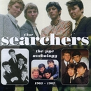The Searchers: The Pye Anthology 1963-1967/The Searchers