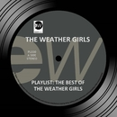 Playlist: The Best of the Weather Girls/The Weather Girls