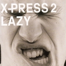 Lazy (feat. David Byrne)/X-Press 2