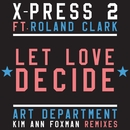 Let Love Decide (feat. Roland Clark)/X-Press 2