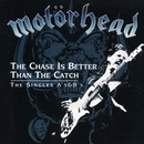 The Chase Is Better Than the Catch - The Singles A's & B's/Motörhead