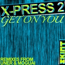 Get On You/X-Press 2