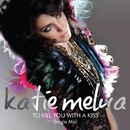 To Kill You With A Kiss/Katie Melua