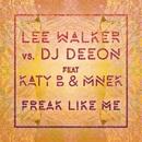 Freak Like Me (feat. Katy B & MNEK)/Lee Walker vs. DJ Deeon