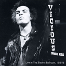 Live at Camden Electric Ballroom, 15 August 1978/The Vicious White Kids