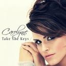 Take The Keys/Carolynne
