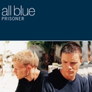 Prisoner/All Blue