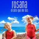 El cielo que me das/Rosana