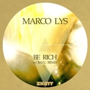 Be Rich/Marco Lys