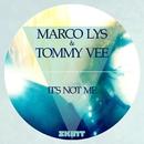 It's Not Me/Marco Lys