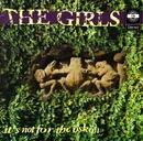It's Not for the Öskön/The Girls