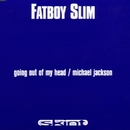 Going Out of My Head/Fatboy Slim