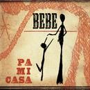 Pa Mi Casa (Official Video)/Bebe
